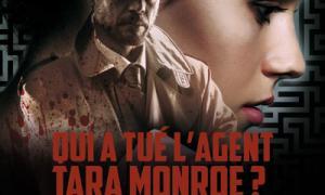 Qui a tué l'agent Tara Monroe ?